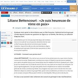 France : Liliane Bettencourt : «Je suis heureuse de vivre en paix»