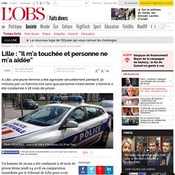 """Lille : """"Il m'a touchée et personne ne m'a aidée""""- 25 avril 2014"""