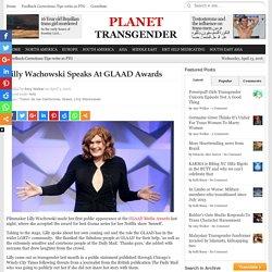 Lilly Wachowski Speaks At GLAAD Awards