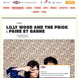 Lilly Wood and the Prick : Paire et gagne