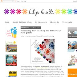 Lily's Quilts: Fabulously Fast Binding and Fabulously Fast Quilts