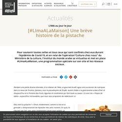 [#LImaALaMaison] Une brève histoire de la pistache