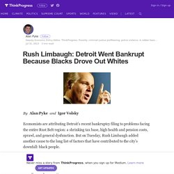 Rush Limbaugh: Detroit Went Bankrupt Because Blacks Drove Out Whites