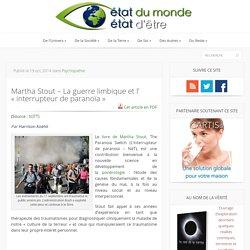 Martha Stout – La guerre limbique et l' «interrupteur de paranoïa»