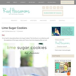 Lime Sugar Cookies - Real Housemoms