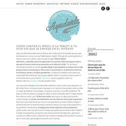 Cómo limitar el móvil o la tablet a tu hijo sin que se enfade en el intento - Ayudarte Estudio de Psicología - Gijón