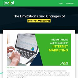 The Limitations and Changes of Internet Marketing