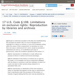 17 U.S. Code § 108 - Limitations on exclusive rights: Reproduction by libraries and archives