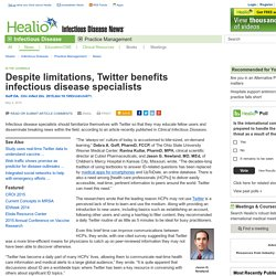 HEALIO 04/05/15 Despite limitations, Twitter benefits infectious disease specialists