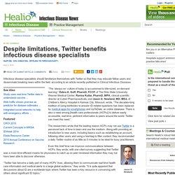 HEALIO 04/05/15 Despite limitations, Twitter benefits infectious disease specialists