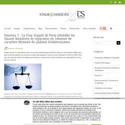 Faurecia 3 : La Cour d'appel de Paris réhabilite les clauses limitatives de réparation en l'absence de caractère dérisoire du plafond d'indemnisation