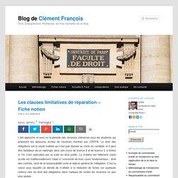 Les clauses limitatives de réparation - Fiche notion - Blog de Clément François
