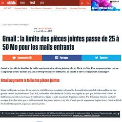 Gmail : la limite des pièces jointes passe de 25 à 50 Mo pour les mails entrants