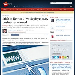 Stick to limited IPv6 deployments, businesses warned