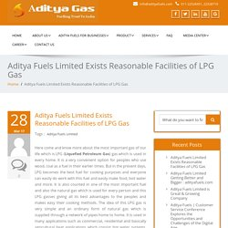 Aditya Fuels Limited Exists Reasonable Facilities of LPG Gas