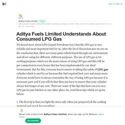 Aditya Fuels Limited Understands About Consumed LPG Gas