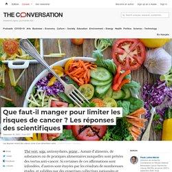 Que faut-il manger pour limiter les risques de cancer? Les réponses des scientifiques / The conversation, septembre 2020