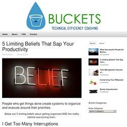 5 Limiting Beliefs That Sap Your Productivity