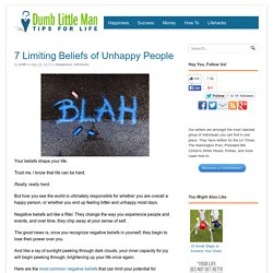 7 Limiting Beliefs of Unhappy People