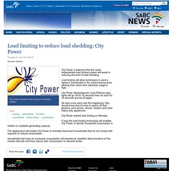 Load limiting to reduce load shedding: City Power:Tuesday 21 July 2015