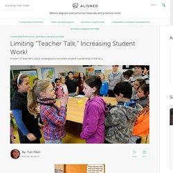 "Limiting ""Teacher Talk,"" Increasing Student Work!"