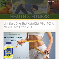 Limitless One Shot Keto Diet Pills : 100% Natural and Effective !!!