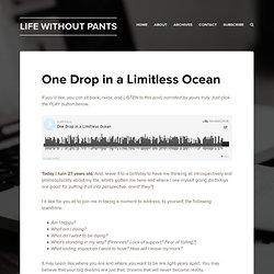 One Drop in a Limitless Ocean