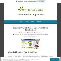 Limitless One Shot Keto Diet Weight Loss Pills Reviews – Online Health Supplements
