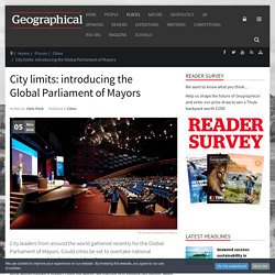 *****City limits: introducing the Global Parliament of Mayors