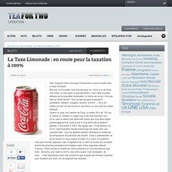 La Taxe Limonade : en route pour la taxation à 100%