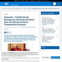Limousin - Camille Senon partage ses souvenirs de luttes pour les 100 ans du Parti Communiste Français