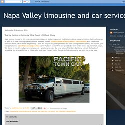 Napa Valley limousine and car service: Touring Northern California Wine Country Without Worry