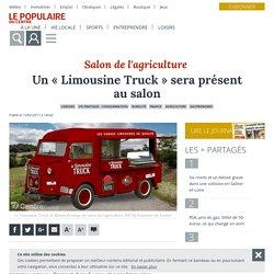 Un « Limousine Truck » sera présent au salon - Limoges (87000) - Le Populaire du Centre
