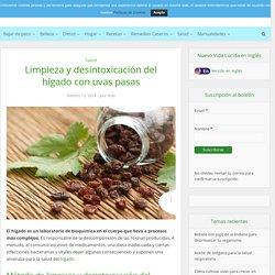 Limpieza y desintoxicación del hígado con uvas pasas