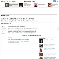 Lincoln Center Falling Out of Favor With New York Fashion Week Presenters