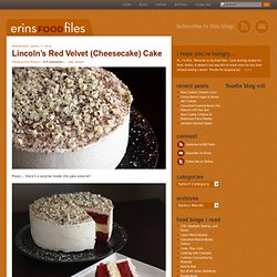 Erin's Food Files » Lincoln's Red Velvet (Cheesecake) Cake