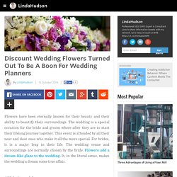 LindaHudson - Discount Wedding Flowers Turned Out To Be A Boon For Wedding Planners