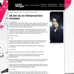 www.lindaskugge.se - Så blir du en förbannat bra krönikör