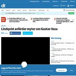 Lindqvist avfärdar myter om Gustav Vasa