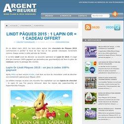 Lindt Pâques 2015 : 1 lapin Or = 1 cadeau offert