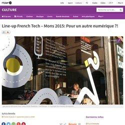 Line-up French Tech – Mons 2015: Pour un autre numérique ?!