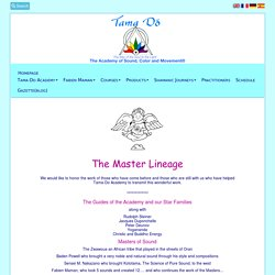 The Master Lineage, Tama-Do, The Academy of Sound Healing, Color Therapy and Chi Movement