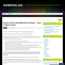 Linear Color Workflow(s) in Maya – Part 1: Maya Tools