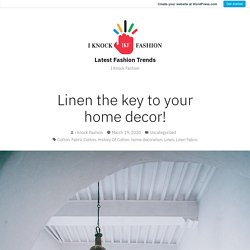 Linen the key to your home decor! – Latest Fashion Trends