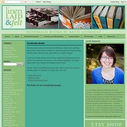 linenlaid&felt Katie Gonzalez: Handmade Books