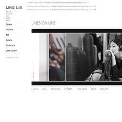 lines on line : LINES LAB _ design + fashion + events