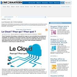 Le Cloud ? Pour qui ? Pour quoi ? > www.linformaticien.com : Actualités informatique, Réseau, Sécurité, Technologie, Développement