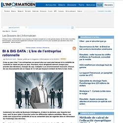 BI & BIG DATA : L'ère de l'entreprise rationnelle > www.linformaticien.com : Actualités informatique, Réseau, Sécurité, Technologie, Développement
