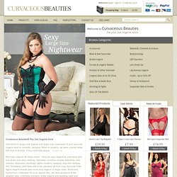 Plus Size Lingerie & Nightwear In Plus Sizes - Curvaceous Beauties™