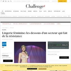 Lingerie féminine: les dessous d'un secteur qui fait de la résistance - Challenges.fr